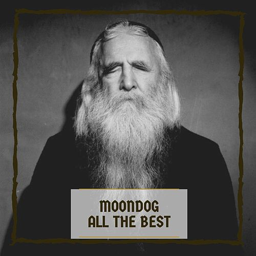 All The Best by Moondog