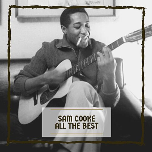 Sam Cooke All The Best de Sam Cooke