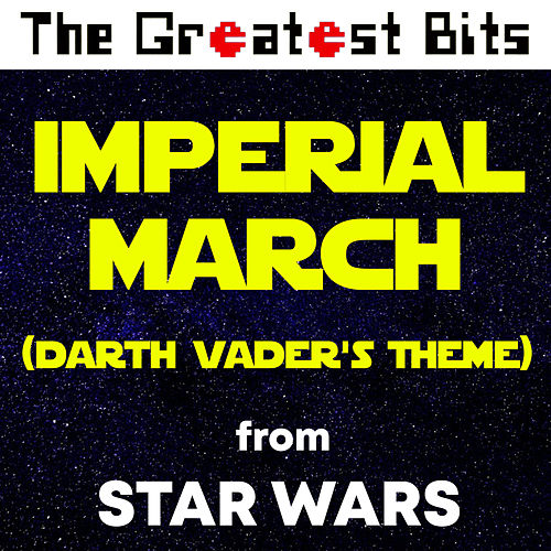 Imperial March (Darth Vader's Theme) [from 'Star Wars'] by The Greatest Bits (1)
