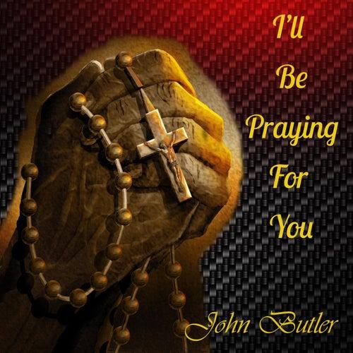I'll Be Praying for You de John Butler Trio