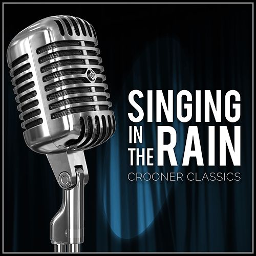 Singing in the Rain: Crooner Classics de Various Artists