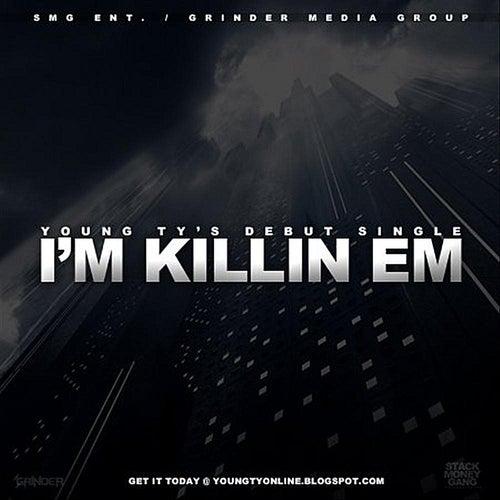 I'm Killin Em de Young Ty