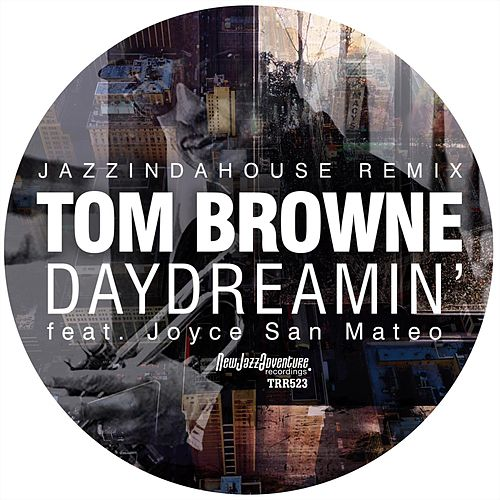 Daydreamin' (feat. Joyce San Mateo) de Tom Browne
