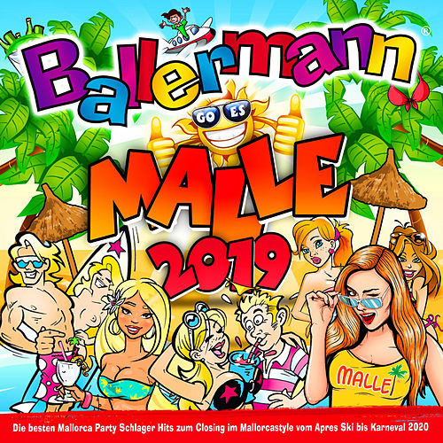 Ballermann goes Malle 2019 (Die besten Mallorca Party Schlager Hits zum Closing im Mallorcastyle vom Apres Ski bis Karneval 2020) by Various Artists