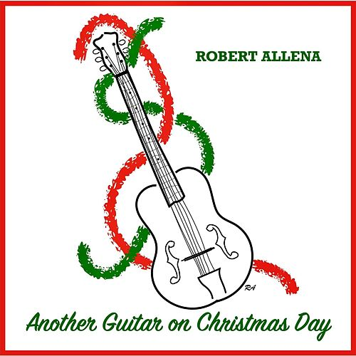 Another Guitar on Christmas Day by Robert Allena