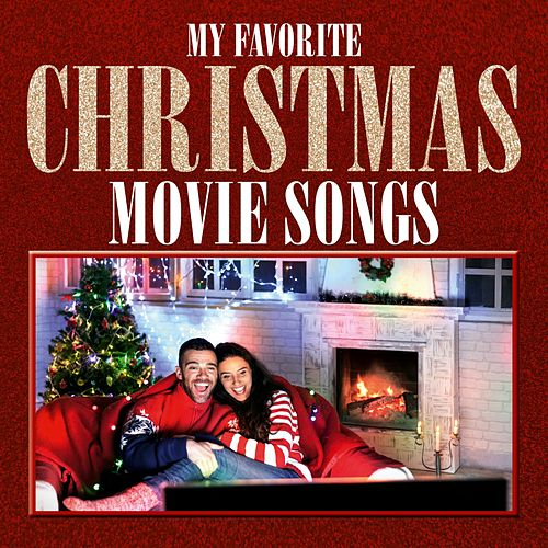 My Favorite Christmas Movie Songs by Various Artists