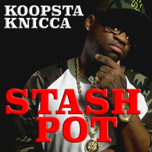 Stash Pot von Koopsta Knicca