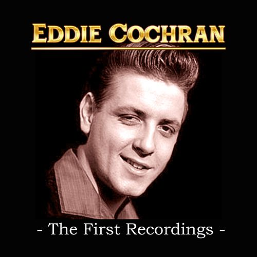 Eddie Cochran - The First Recordings di Eddie Cochran