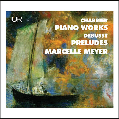 Chabrier & Debussy: Piano Works de Marcelle Meyer