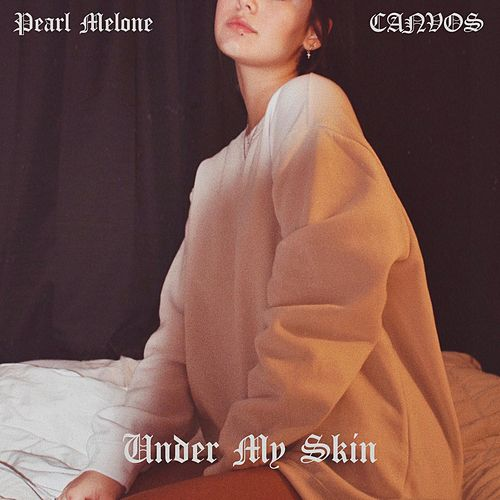Under My Skin de Canvos X Pearl Melone