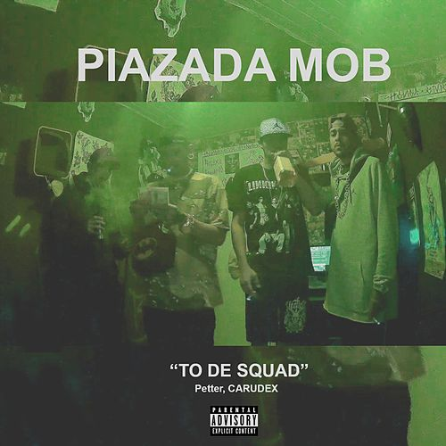 To de Squad by Piazada Mob