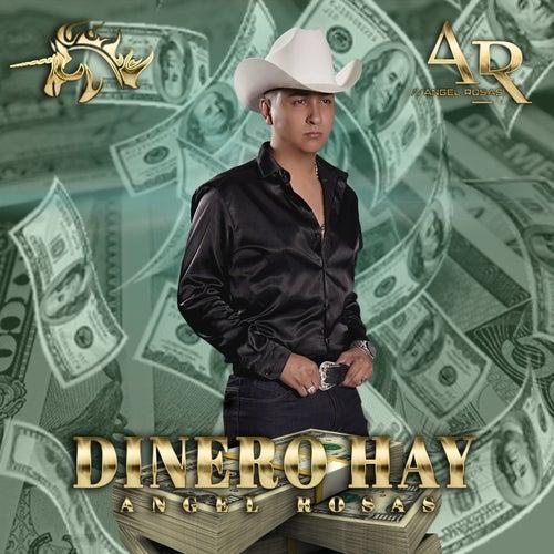 Dinero Hay de Angel Rosas