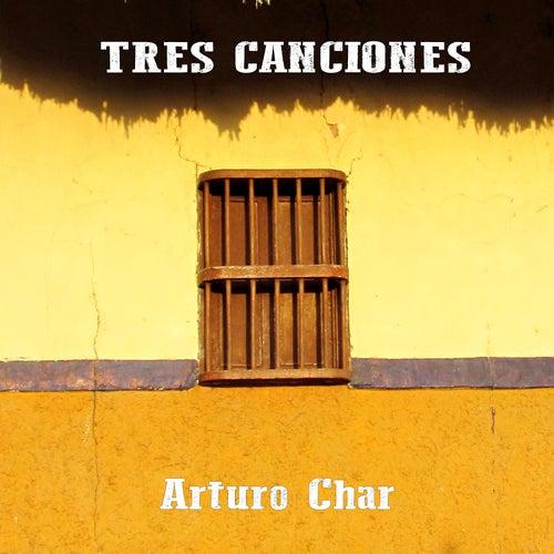 Tres Canciones de Arturo Char