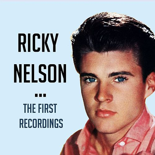 Ricky Nelson - The First Recordings de Ricky Nelson