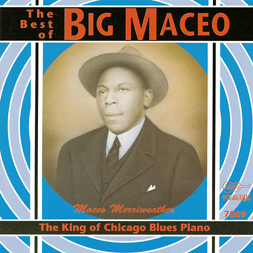 The King of Chicago Blues Piano de Big Maceo Merriweather