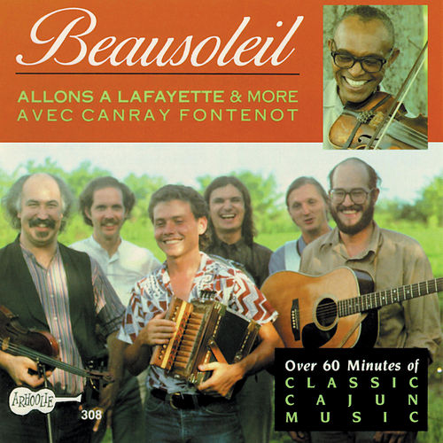 Allons a Lafayette & More by Beausoleil