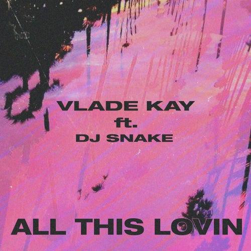 All This Lovin de Vlade Kay