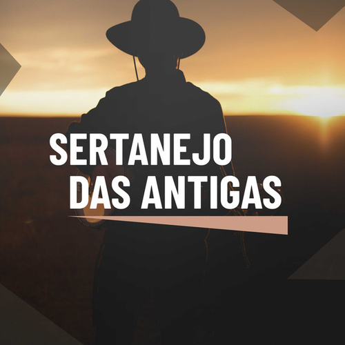 Sertanejo das Antigas by Various Artists