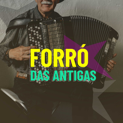 Forró das Antigas by Various Artists