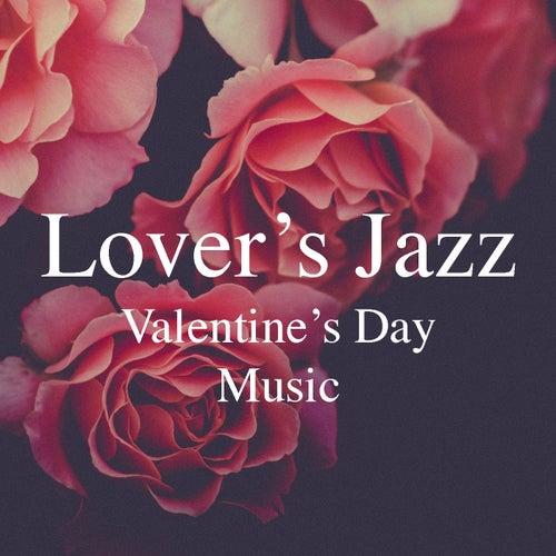 Lover's Jazz Valentine's Day Music von Various Artists