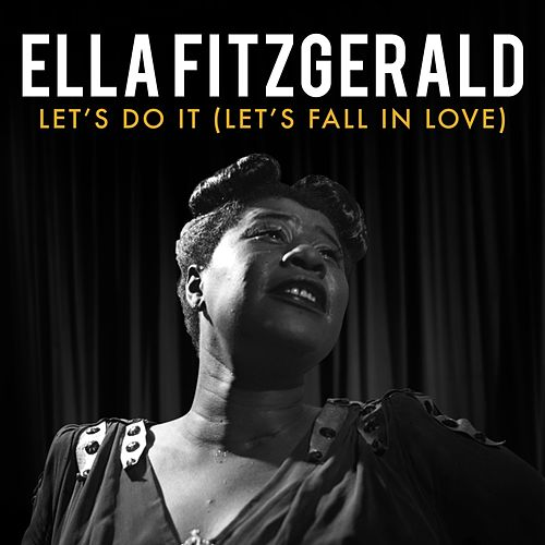 Let's Do It (Let's Fall in Love) von Ella Fitzgerald