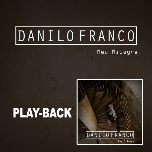Meu Milagre (Playback) de Danilo Franco