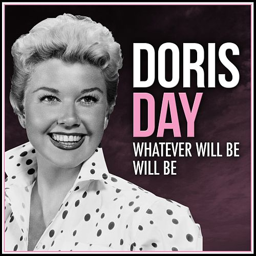 Whatever Will Be Will Be by Doris Day
