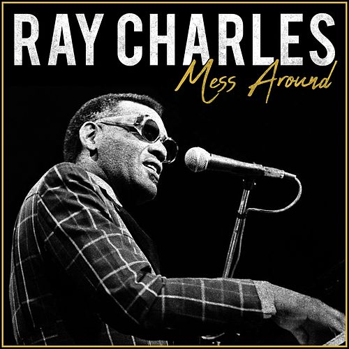 Mess Around by Ray Charles