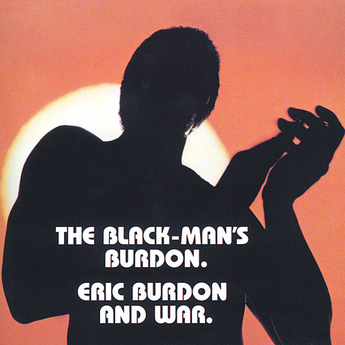 The Black-Man's Burdon by Eric Burdon