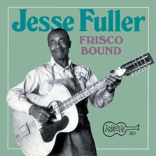 Frisco Bound by Jesse Fuller