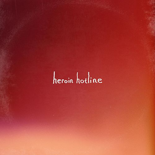 Heroin Hotline by Group Therapy
