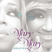 Walking by Mary Mary