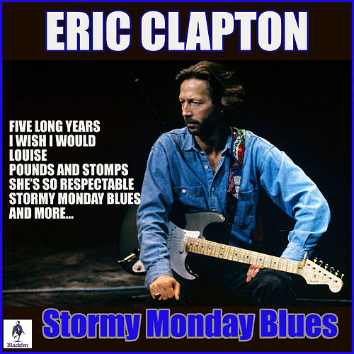 Stormy Monday Blues van Eric Clapton