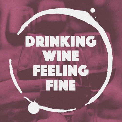 Drinking Wine Feeling Fine de Various Artists