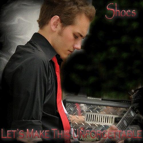 Let's Make This Unforgettable de Slick Shoes