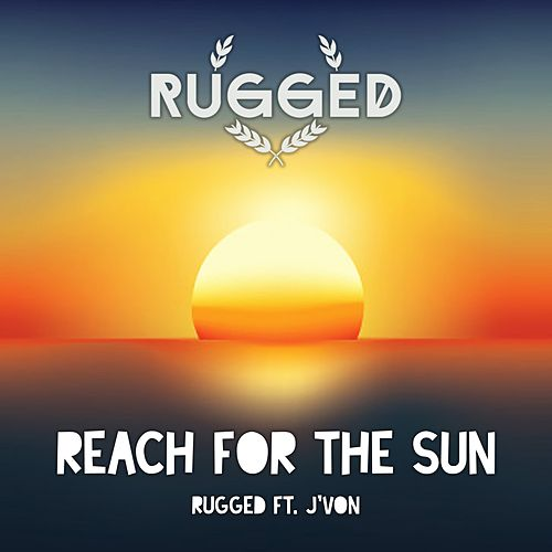 Reach for the Sun de Rugged