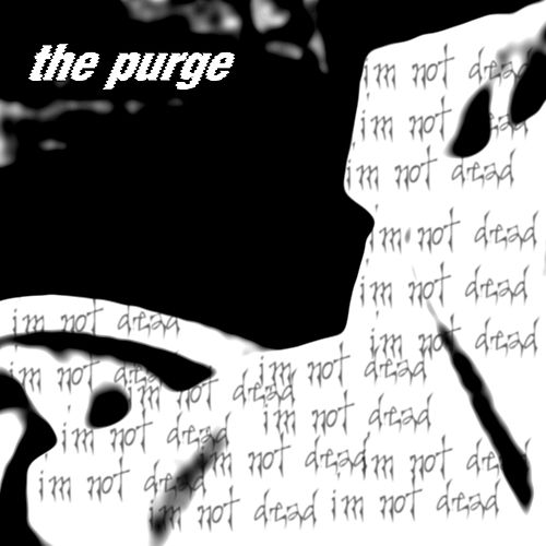I'm Not Dead by The Purge