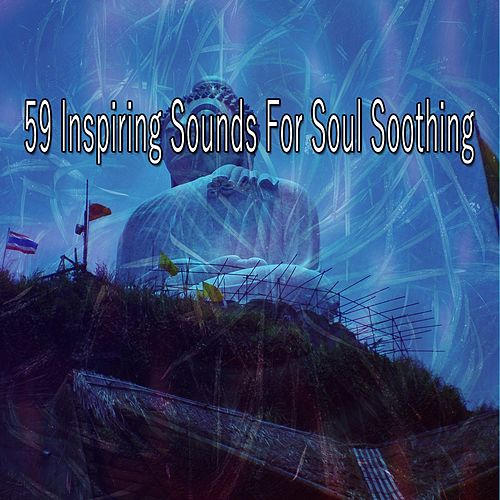 59 Inspiring Sounds for Soul Soothing von Lullabies for Deep Meditation