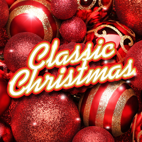 Classic Christmas by Various Artists