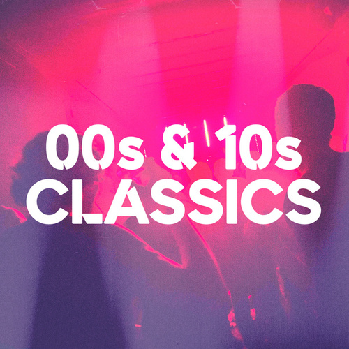 00s & 10s Classics by Various Artists