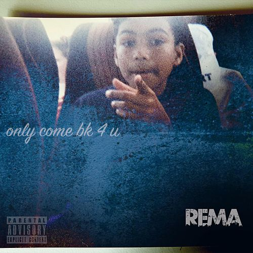 Only Come Bk 4 U by Rema