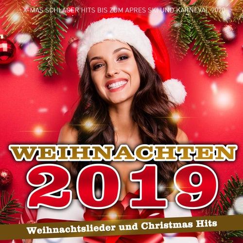 Weihnachten 2019 - Weihnachtslieder und Christmas Hits (X-Mas Schlager Hits bis zum Apres Ski und Karneval 2020) von Various Artists