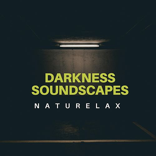 Darkness Soundscapes by Naturelax