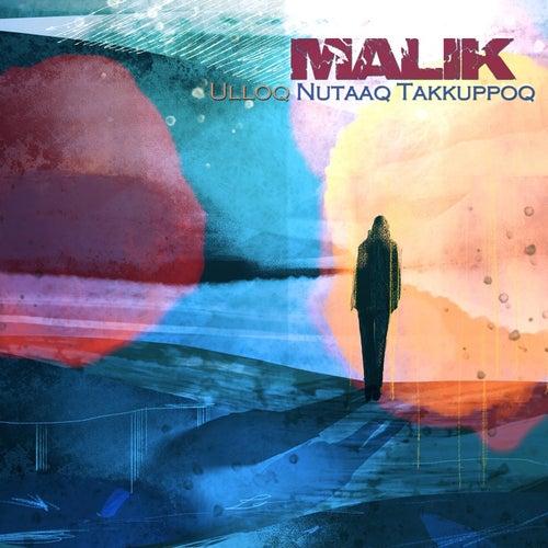 Ulloq Nutaaq Takkuppoq von Malik