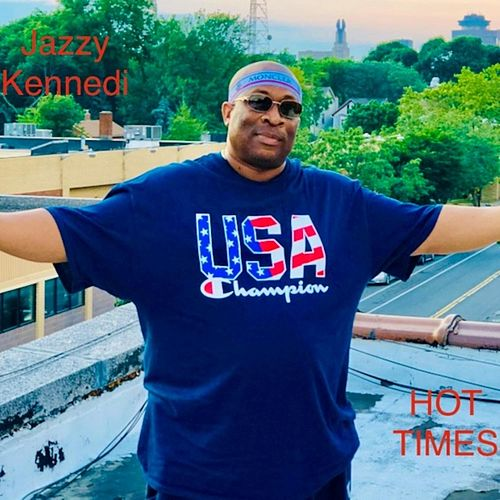 Hot Times (Radio Edit) by Jazzy Kennedi