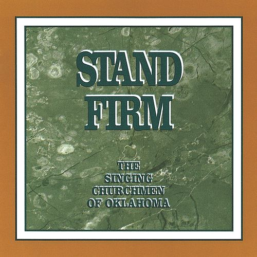 Stand Firm de The Singing Churchmen of Oklahoma