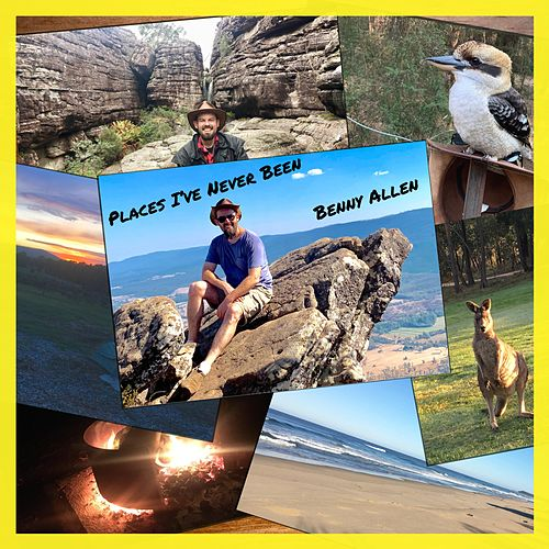 Places I've Never Been by Benny Allen