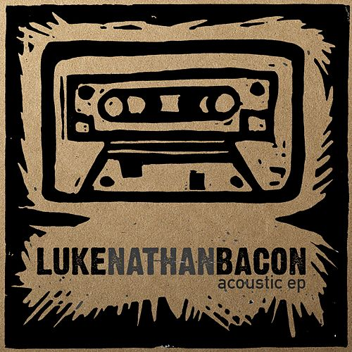Acoustic by Luke Nathan Bacon