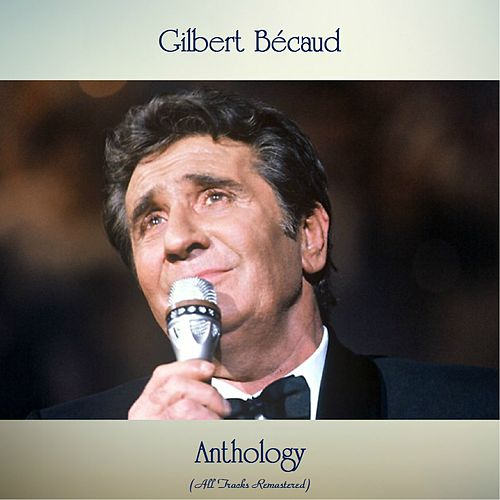 Anthology (All Tracks Remastered) de Gilbert Becaud