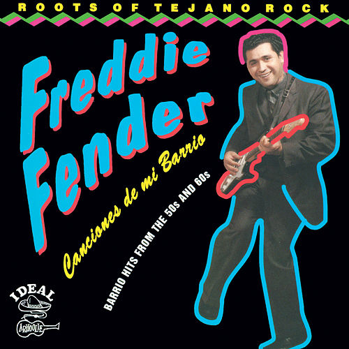 Canciones De Mi Barrio: Barrio Hits from the 50s and 60s by Freddy Fender
